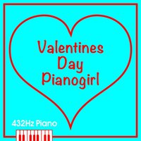 Valentines Day Pianogirl — 432HZ Piano