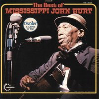 The Best Of — Mississippi John Hurt