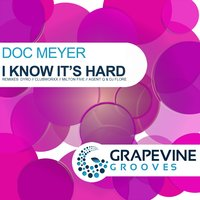 I Know It's Hard — Doc Meyer