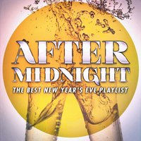 After Midnight: The Best New Year's Eve Playlist — Cover Pop