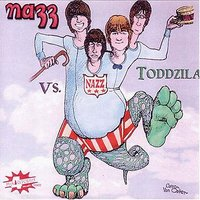 Nazz vs. Toddzila — Nazz