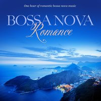 Bossa Nova Romance: One Hour of Romantic Instrumental Bossa Nova Music — Jack Jezzro