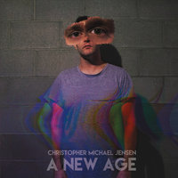 A New Age — Christopher Michael Jensen