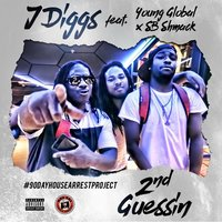 2nd Guessin — J-Diggs, SB Shmack, Young Global