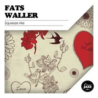 Squeeze Me — Fats Waller