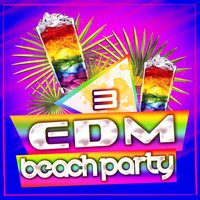 EDM Beach Party, Vol. 3 — сборник