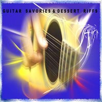 Guitar Savories & Dessert Riffs — Julian Patrick Johnson