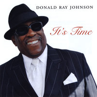 It's Time — Donald Ray Johnson