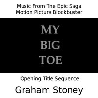 My Big Toe: Opening Title Sequence — Graham Stoney