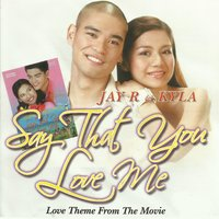 Say That You Love Me — Jay R, Kyla