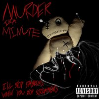I'll Stop Stabbing When You Stop Screaming — Murder in a Minute