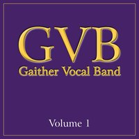 Gaither Vocal Band: Volume 1 — Gaither Vocal Band