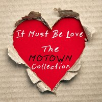 It Must Be Love - The Motown Collection — It's a Cover Up