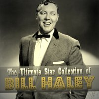 The Ultimate Star Collection of Bill Haley — Bill Haley