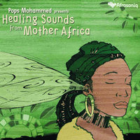 Healing Sounds from Mother Africa — Pops Mohammed