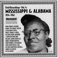 Field Recordings Vol. 4: Mississippi & Alabama (1934-1942) — Various Artists - Document Records