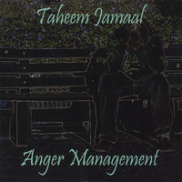 Anger Management — Taheem Jamaal