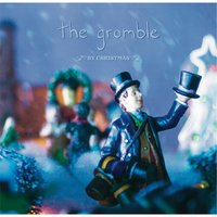 By Christmas — The Gromble