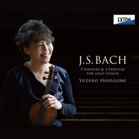J. S. Bach: 3 Sonatas and 3 Partitas for Solo Violin (Complete) — Иоганн Себастьян Бах, Yuzuko Horigome