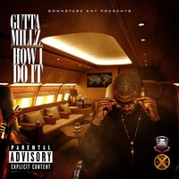 How I Do It — Gutta Millz