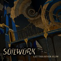 Let This River Flow — Soilwork