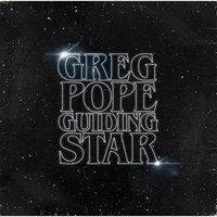 Guiding Star — Greg Pope