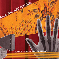 AKA The Skeleton Girl — Lance Duncan & The Fever Breaks