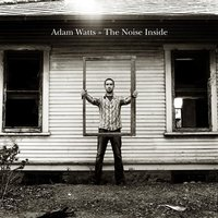 The Noise Inside — Adam Watts