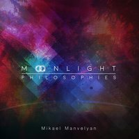 Moonlight Philosophies — Mikael Manvelyan