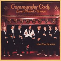 Tales From The Ozone — Commander Cody And His Lost Planet Airmen