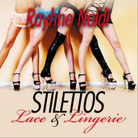 Stilettos, Lace and Lingerie — Rayhne Naldi