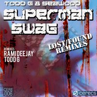 Superman Swag — Todd G, Todd G, Seawood the Maven, Seawood the Maven