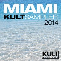 "Kult Records Presents ""Miami 2014 Kult Sampler"" — сборник"