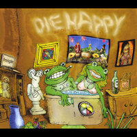 Die Happy & Other Songs About Life — Green Sparkle Frog