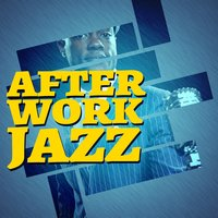 After Work Jazz — сборник