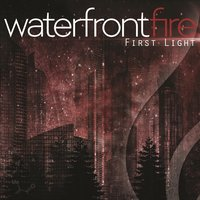 First Light — Waterfront Fire