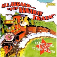 "All Aboard... ""The Runaway Train"" (Classic Tunes & Tales To Grow Up With) — сборник"