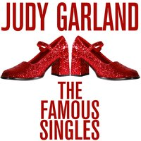 Judy Garland: The Famous Singles — Judy Garland
