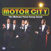 Motor City: The Motown Vocal Group Sound — сборник