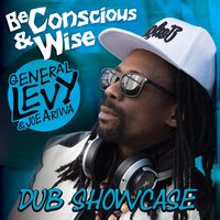 Be Conscious & Wise: Dub Showcase — General Levy, Joe Ariwa, General Levy & Joe Ariwa