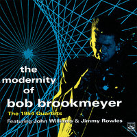 The Modernity Of Bob Brookmeyer. The 1954 Quartets — Bob Brookmeyer, Jimmy Rowles, John Williams
