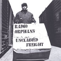 Unclaimed Freight — Radio Orphans