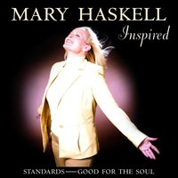 Inspired Standards - Good For The Soul — Mary Haskell