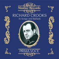 Richard Crooks in Songs and Ballads — Richard Crooks, Stephen Foster, Emile Pessard, Henry Ernest Geehl, Antoni Perez Moya, Эдвард Григ, Франц Шуберт, Антонин Дворжак