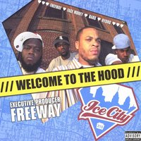 Ice City: Welcome to the Hood — Freeway