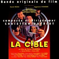 La Cible - Bande Originale du Film — Christian Gaubert
