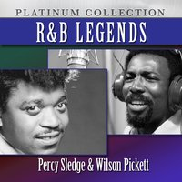 R&B Legends Percy Sledge & Wilson Pickett — Percy Sledge, Wilson Pickett