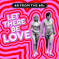 60 from the 60s - Let There Be Love! — сборник