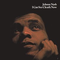 I Can See Clearly Now — Johnny Nash