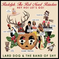 Rudolph, the Red-Nosed Reindeer — Lard Dog & The Band of Shy